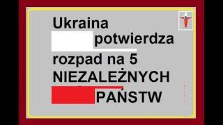 Ukraina potwierdza słowa  o rozpadzie na 5 NIEZALEŻNYCH PAŃSTW