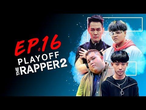 THE RAPPER 2 | EP.16 | PLAYOFF สาย F |  | 27 พ.ค.62 Full HD