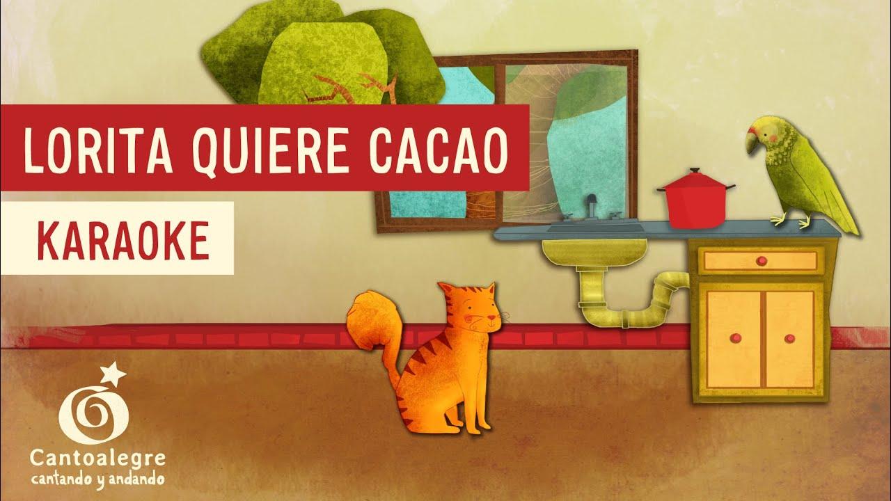 Lorita quiere Cacao