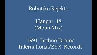 Robotiko Rejekto   Hangar 18 (Moon Mix)