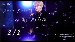 [BTS] Park Jimin FF{one-shot} : Your Breath My Breath 2/2