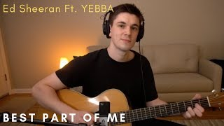 Ed Sheeran   Best Part Of Me (feat. YEBBA) Cover