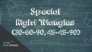Special Right Triangles (30-60-90, 45-45-90)