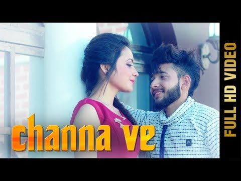 CHANNA VE (FULL VIDEO) | ARPIT RANA | NEW PUNJABI SONGS 2018 | MAD 4 MUSIC