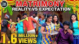 MATRIMONY REALITY VS EXPECTATION | Matrimony Sothanaigal | Random Videos | Marriage Galatta
