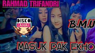 DJ MASUK PAK EKO - Bitung /music/underground [B.M.U] RAHMAD TRIFANDRI