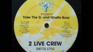 2 live crew-ghetto bass