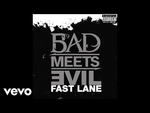 Bad Meets Evil - Fast Lane (Official Audio)