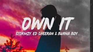 Stormzy   Own It (Lyrics) Ft. Ed Sheeran & Burna Boy