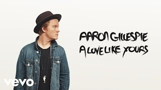 Aaron Gillespie - A Love Like Yours (Audio)
