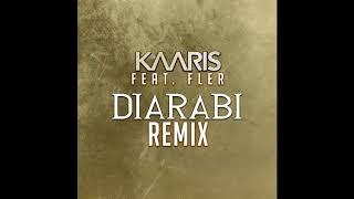 KAARIS Feat. FLER   DIARABI (REMIX) OUT NOW