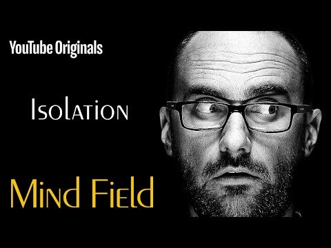 Isolation - Mind Field (Ep 1)