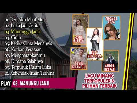 LAGU MINANG TERPOPULER & TERBARU 2019 FULL ALBUM. KOLEKSI TERBAIK!!