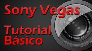 Video aula Sony Vegas Tutorial Básico