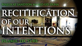 preview picture of video 'Majlis Programme - Rectification of our intentions'
