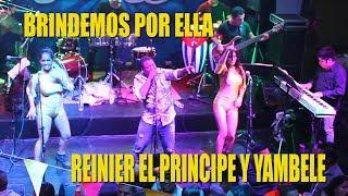♫♫Brindemos Por Ella - Reinier El Principe y Orq. Yambele - Rompekokos 16/06/18