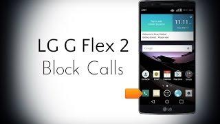 LG G Flex 2 - Block Calls