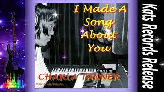 Charla Tanner-I Made A Song About You