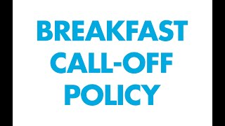 Breakfast Delivery Call-off Policy