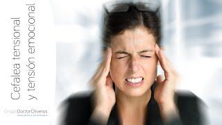 Cefalea tensional y tensión emocional. Doctor Sergio Oliveros Calvo. Psiquiatra Madrid