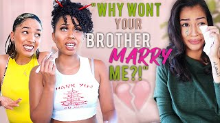 Why Wont Your Brother Marry Me? **ASKED AND ANSWERED**