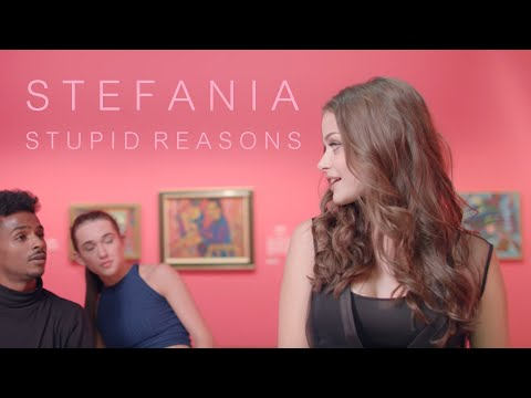 Stefania - Stupid Reasons (Official Music Video)