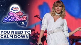 Taylor Swift   You Need To Calm Down (Live At Capital's Jingle Bell Ball 2019) | Capital