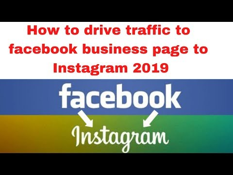 How to drive traffic to facebook business page to Instagram 2019