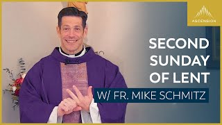 Second Sunday of Lent – Mass with Fr. Mike Schmitz – February 28, 2021