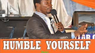 HUMBLE YOURSELF BY EVANGELIST AKWASI AWUAH