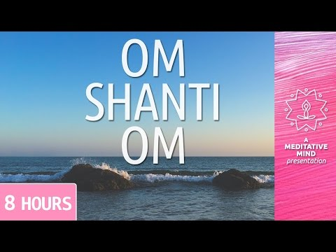 PEACE MANTRA   OM SHANTI OM   8 Hours