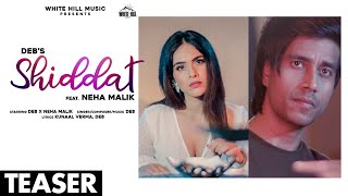 Shiddat (Teaser) |  Ft. Neha Malik | Releasing on 22 Feb | White Hill Music