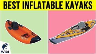 10 Best Inflatable Kayaks 2019