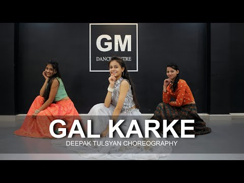GAL KARKE - Dance Cover   Asees Kaur   Deepak Tulsyan Choreography   G M Dance #GaanaOriginals