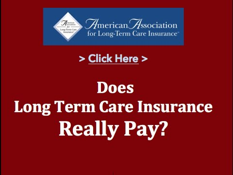 Does Long Term Care Insurance Pay?