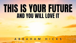 This Is Your Future | Abraham Hicks | Law Of Attraction 2020 (LOA)