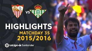 Highlights Sevilla FC vs Real Betis (2-0) Matchday 35 2015/2016