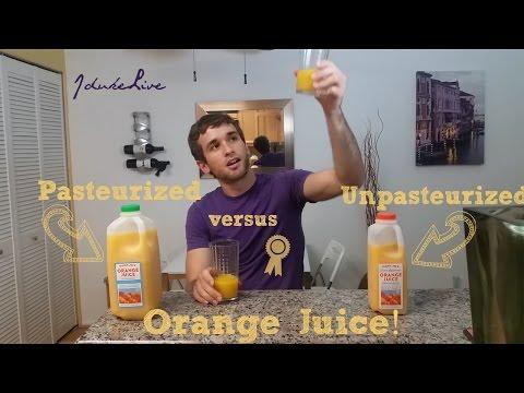 Pasteurized versus Unpasteurized Orange Juice