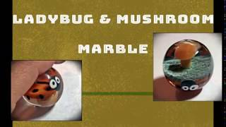 Make A Boro Glass Lampworked Mushroom And Ladybug Marble -  Instructional Video -  By Shawn Tucker