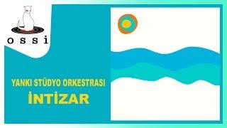 Yankı Stüdyo Orkestrası / İntizar