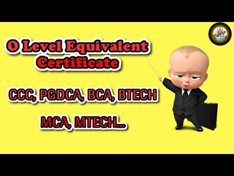 What is O LEVEL Equivalent Certificate ...PGDCA, BCA, BTECH ...