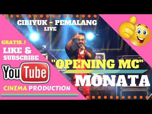 OPENING MC MONATA ~ OPENING DANGDUT MONATA 2018 - LIVE CIBIYUK AMPELGADING PEMALANG 17-OKTOBER-2018