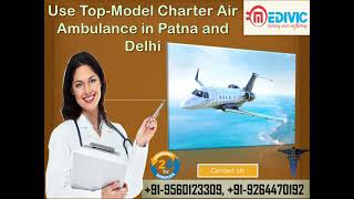 Obtain Quick Air Rescue Service by Medivic Air Ambulance in Patna