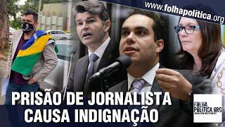 Parlamentares, jornalistas e cidadãos se manifestam contra prisão do jornalista