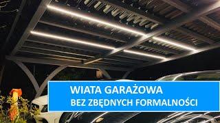 Jak zbudować wiatę garażową bez zbędnych formalności