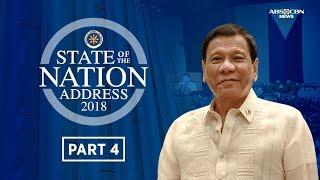 Part 4 of President Rodrigo Duterte's State of the Nation Address on July 23, 2018