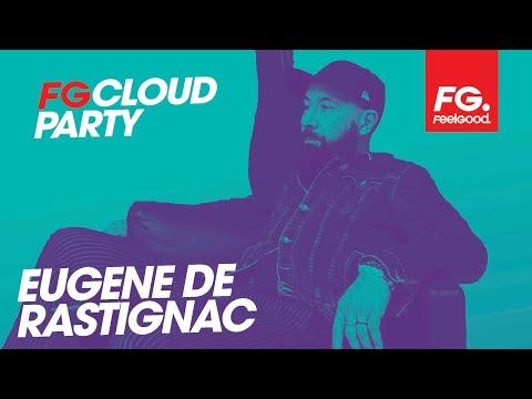 EUGÈNE DE RASTIGNAC | FG CLOUD PARTY | LIVE DJ MIX | RADIO FG