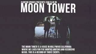 2AM Club - My Fire (Moon Tower Mixtape)