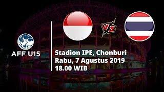 VIDEO: Live Streaming Semifinal Piala AFF U 15 Indonesia Vs Thailand Rabu (7/8) Pukul 18.00 WIB