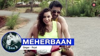 Meherbaan Full Video  3 AM  Rannvijay Singh & Anindita Nayar  Rajat RD  HD